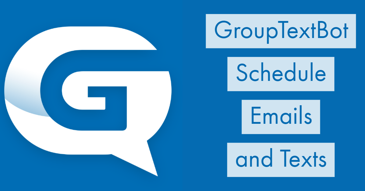 Grouptextbot - schedule automated emails